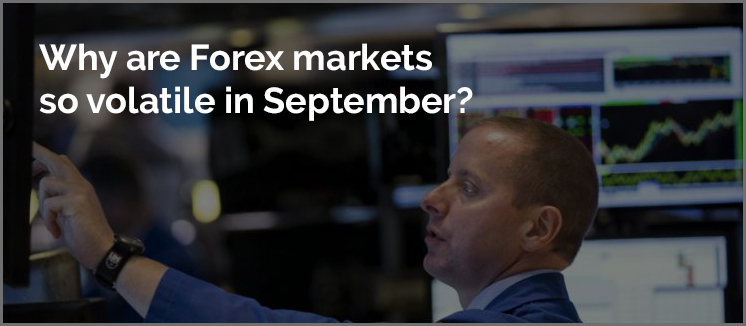why-are-forex-markets-so-volatile-in-september